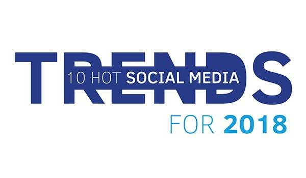 Social Media Trends to Take Advantage of in 2018 Header